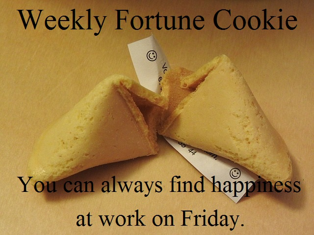 Fortune Cookie - Happiness on Friday