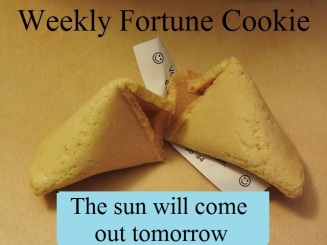 Fortune Cookie - Sun out tomorrow